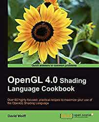OpenGL 4.0 shading language cookbook : over 60 highly focused, practical recipes to maximize your use of the OpenGL shading language